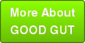 More About GOOD GUT