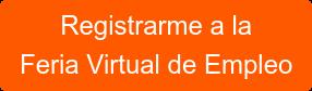 Registrarme a la Feria Virtual de Empleo