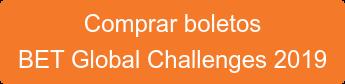 Comprar boletos BET Global Challenges 2019
