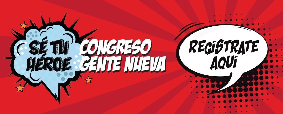 Regístrate al Congreso Gente Nueva 2018