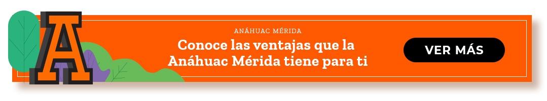 << Conoce las ventajas competitivas que la Universidad Anáhuac Mérida tiene  para ti >>