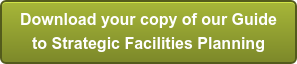 DOWNLOAD OUR GUIDE TO STRATEGIC FACILITIES PLANNING