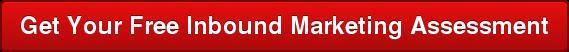 Get Your Free Inbound Marketing Assessment