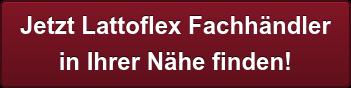 Jetzt Lattoflex Fachhändler  in Ihrer Nähe finden!