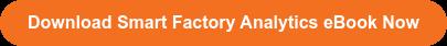 Download Smart Factory Analytics eBook Now