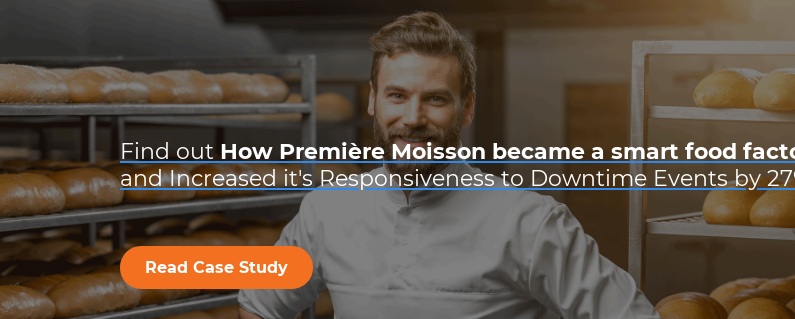 Find out How Première Moisson became a smart food factory  and Increased it's Responsiveness to Downtime Events by 27%.   Read Case Study