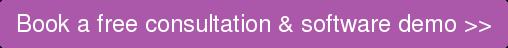 Book a free consultation & software demo >>