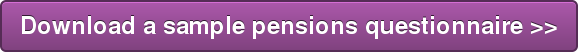 Download a sample pensions questionnaire >>