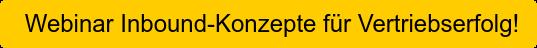 Webinar Inbound-Konzepte für Vertriebserfolg!