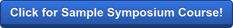Click for Sample Symposium Course!