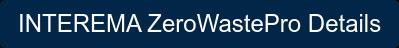 INTEREMA ZeroWastePro Details