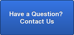 Have a Question?  Contact Us