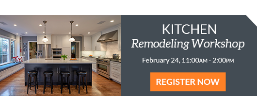 Register Now for Our Feb 24 Kitchen Remodeling Workshop