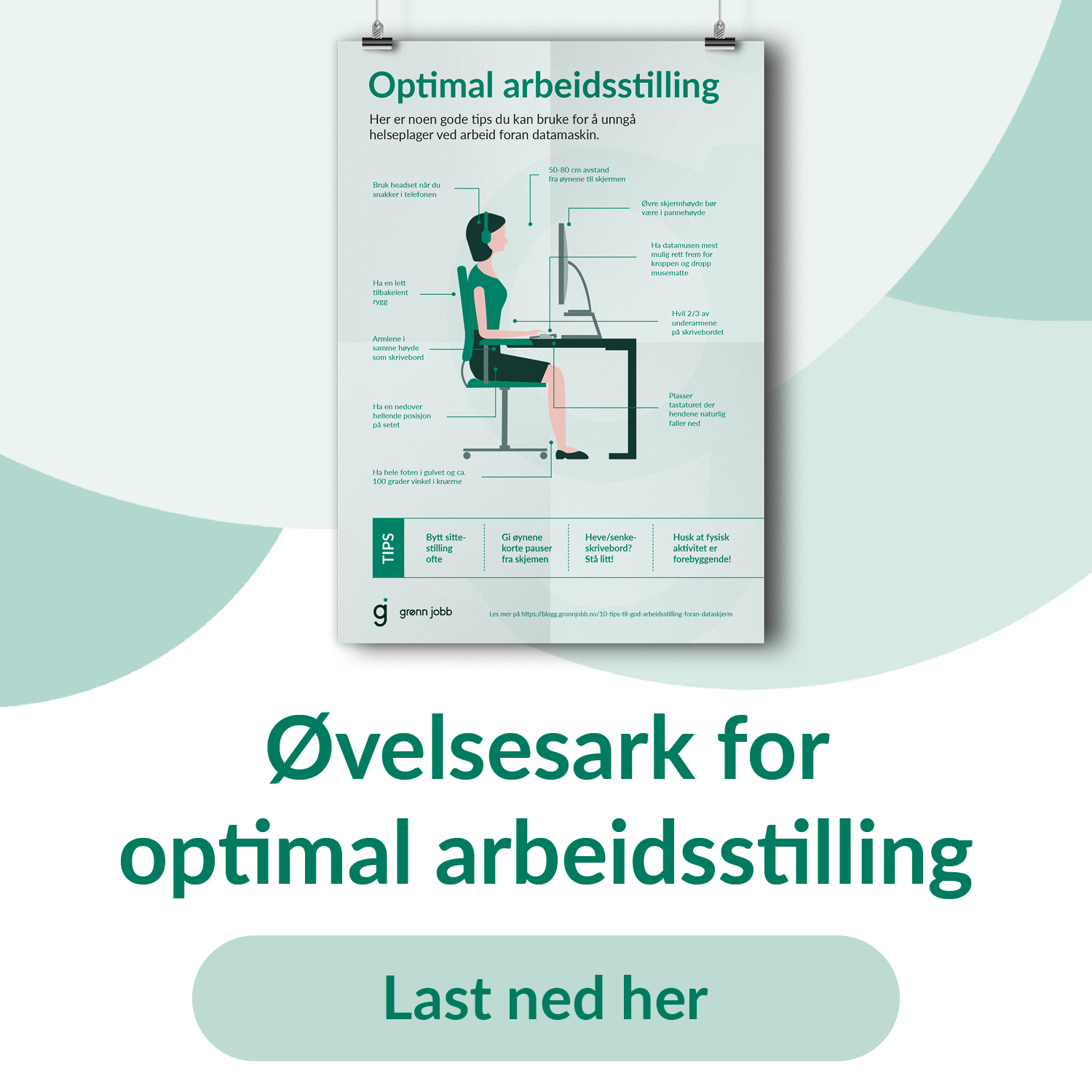 Last ned gratis infografikk:  10 tips til optimal arbeidsstilling