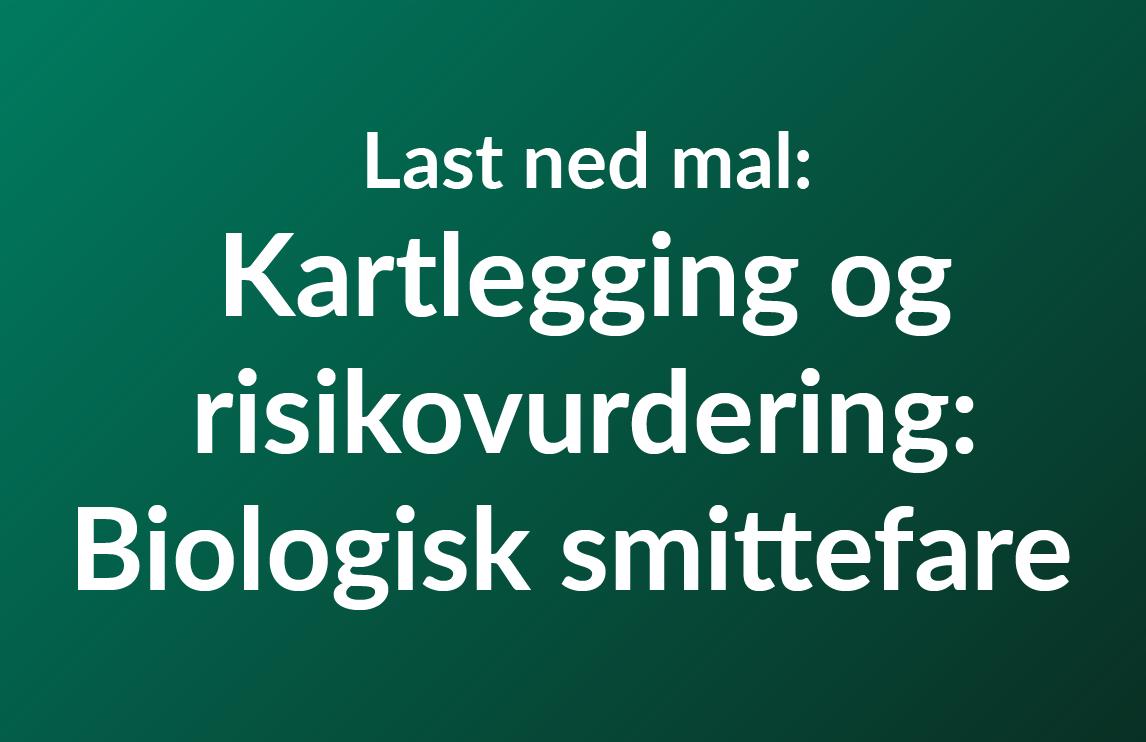 Last ned gratis mal: Kartlegging og risikovurdering biologisk smittefare