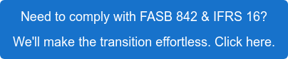 Need to comply with FASB 842 & IFRS 16? We'll make the transition effortless. Click here.