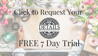 Details Flowers Request 7 Day Trial
