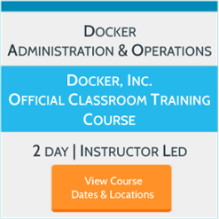 Docker Administration & Operations - Official Docker Classroom Training - View Dates & Locations