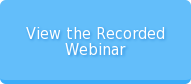 View the Recorded   Webinar