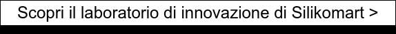 Scopri il laboratorio di innovazione di Silikomart >