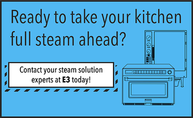 Ready to take your kitchen full steam ahead? Contact E3 today!