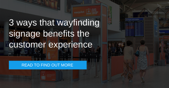 3 WAYS THAT WAYFINDING SIGNAGE BENEFITS THE CUSTOMER EXPERIENCE