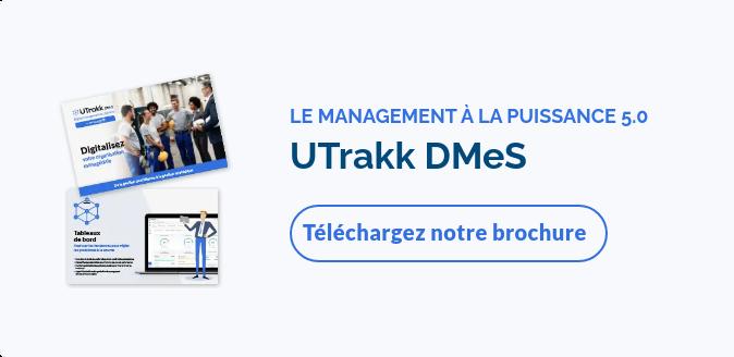 LE MANAGEMENT À LA PUISSANCE 4.0 UTrakk DMeS Téléchargez notre brochure