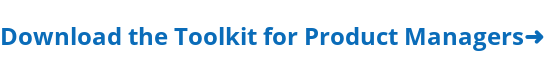 Download the Product Manager's Toolkit ➜