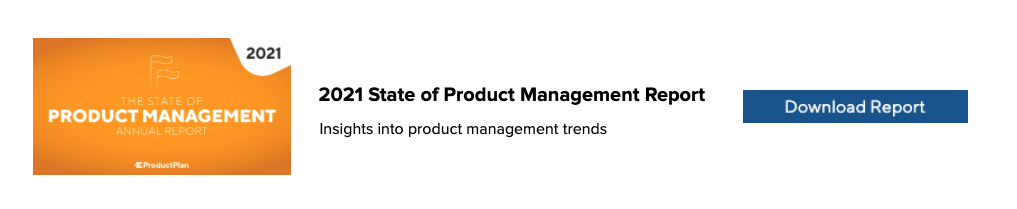 Download the 2021 State of Product Management Report