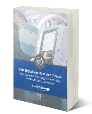 Guide: 2018 Digital Manufacturing Trends