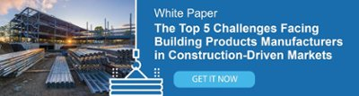 The Top 5 Challenges Facing Building Products Manufacturers in Construction-Driven Markets