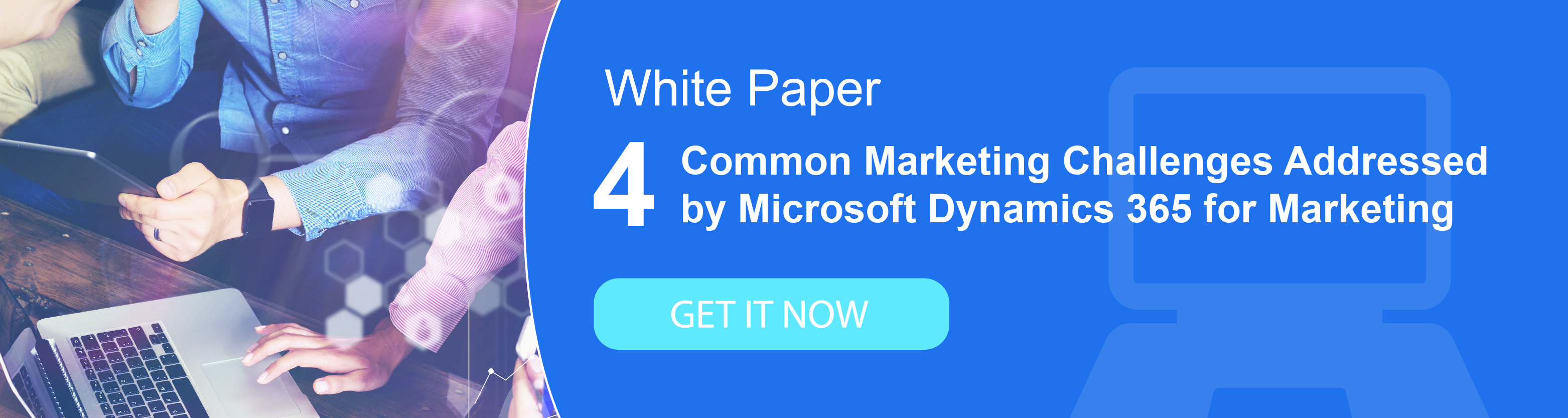 4 Common Marketing Challenges Addressed by Microsoft Dynamics 365 for Marketing