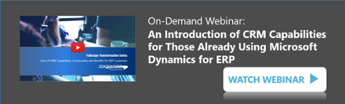 An Introduction of CRM Capabilities for Those Already Using Microsoft Dynamics for ERP