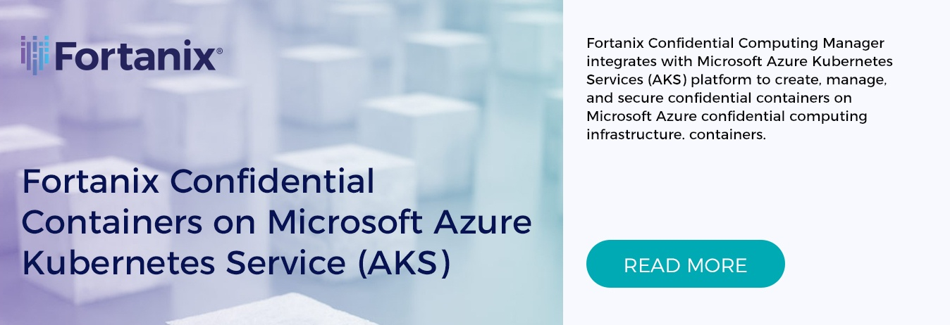 Fortanix Confidential Containers on Microsoft Azure Kubernetes Service (AKS)