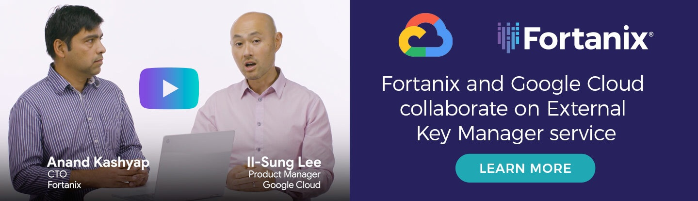 Fortanix and google cloud collaborate on external KMS