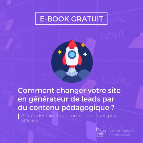Ebook gratuit  Comment changer votre site Internet en générateur de leads par du contenu pédagogique