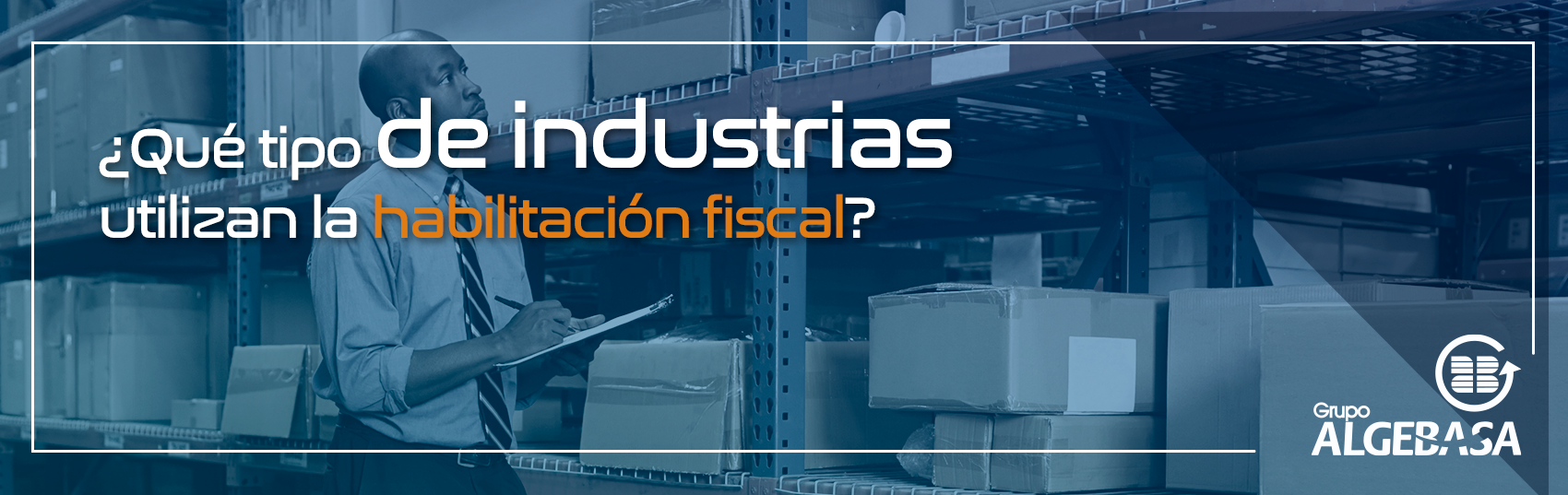 Que tipo de industrias utilizan la habilitacion fiscal_cta