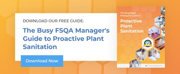 The Busy FSQA Manager's Guide to Proactive Plant Sanitation