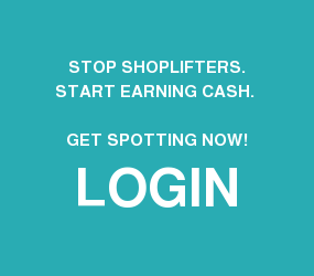 STOP SHOPLIFTERS. start EARNing CASH.   Get Spotting now!  LOGIN