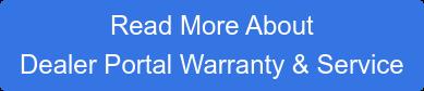 Read More About  Dealer Portal Warranty & Service