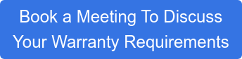 Book a Meeting To Discuss  Your Warranty Requirements