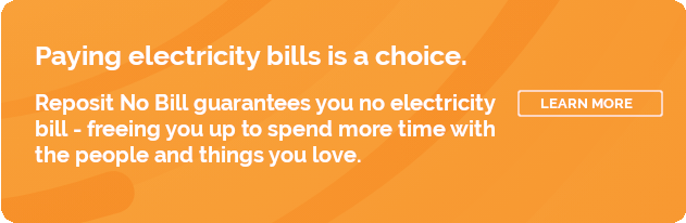 Paying electricity bills is a choice. Learn more about Reposit No Bill