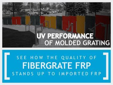 SEE HOW THE QUALITY OF FIBERGRATE FRP STANDS UP TO IMPORTED FRP