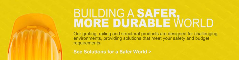BUILDING A SAFER,  MORE DURABLE WORLD