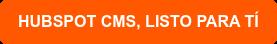 HubSpot CMS, listo para tí