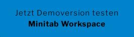 Jetzt Demoversion testen Minitab Workspace