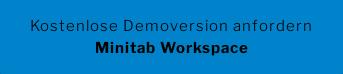 Kostenlose Demoversion anfordern Minitab Workspace
