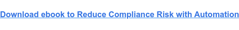 Download ebook to Reduce Compliance Risk with Automation