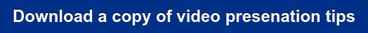 Download a copy of video presenation tips