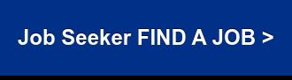 Job Seeker FIND A JOB >